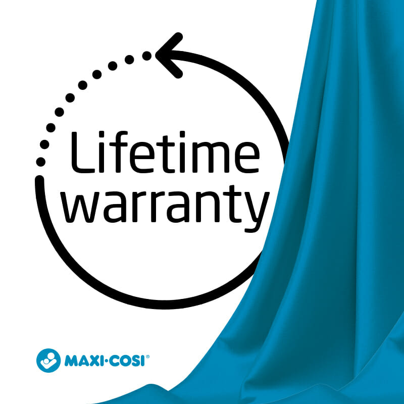 Maxi Cosi LIFETIME WARRANY